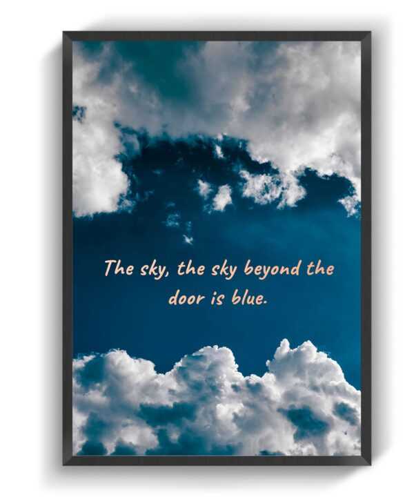 The sky, the sky beyond the door is blue