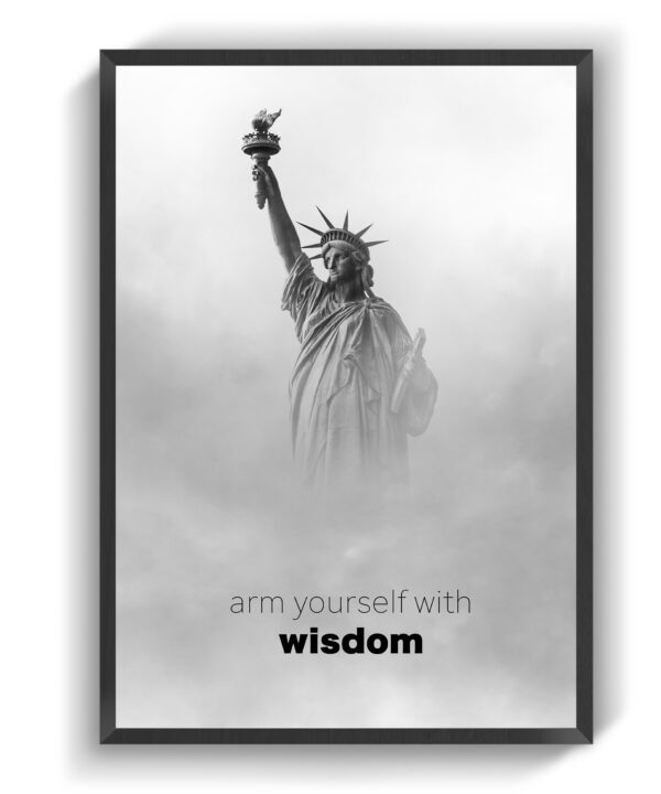 Arm yourself with wisdom