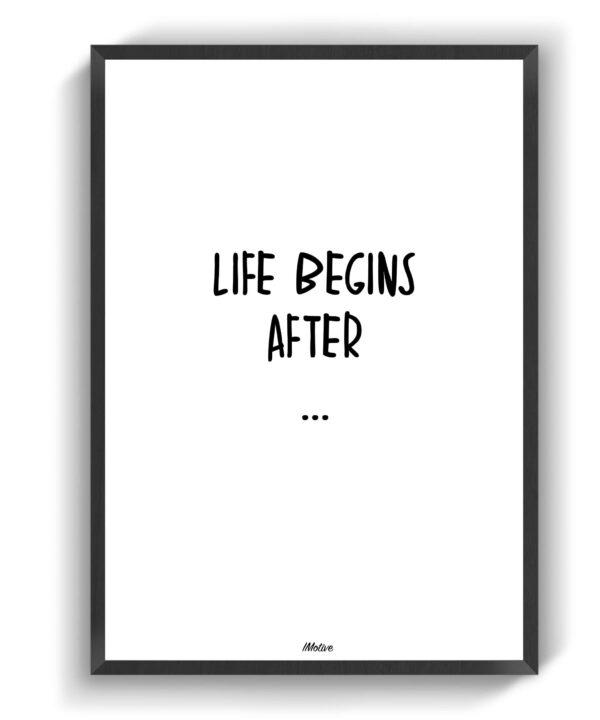 life begins after