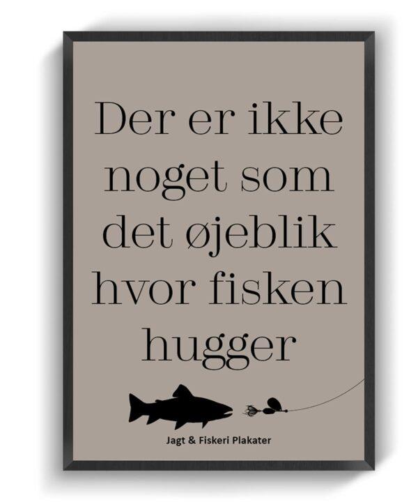 Der er ikke noget som det øjeblik hvor fisken hugger
