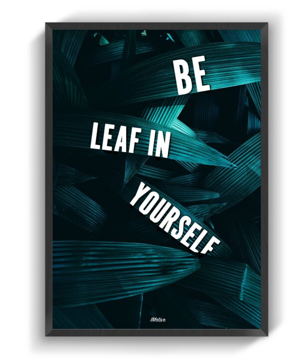 be leaf in yourself
